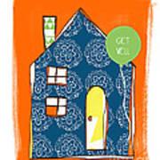Blue House Get Well Card Art Print