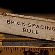Brick Mason's Rule Art Print by Wilma  Birdwell