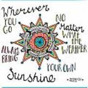 Bring Your Own Sunshine Art Print