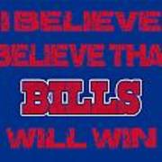 Buffalo Bills I Believe Art Print