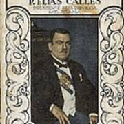 Calles, Plutarco El�as 1877-1945 Art Print