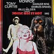 Cavalier King Charles Spaniel Art -some Like It Hot Movie Poster Art Print