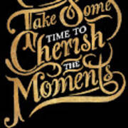 Cherish The Moments Art Print