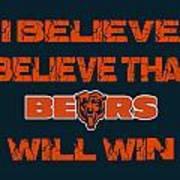 Chicago Bears I Believe Art Print