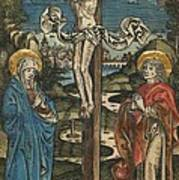 Christ On The Cross With Mary And Saint John Art Print by German School