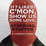 Cmon Show Us Some Love Art Print