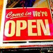 Come In We're Open Art Print