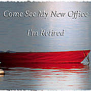 Come See My New Office I'm Retired Art Print