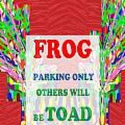 Comedy Funny Wordplay Toad Frog  Background Designs  And Color Tones N Color Shades Available For Do Art Print