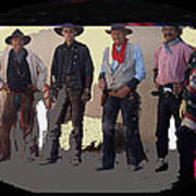 Cowboy Re-enactors O.k. Corral Tombstone Arizona 2004-2013 Art Print