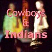 Cowboys And Indians Art Print