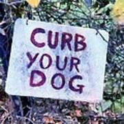 Curb Your Dog Art Print