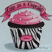 Cute As A Cupcake Art Print
