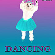 D Is For Dancing Dog Art Print