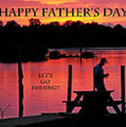 Dad Happy Father's Day  Lets Go Fishing  Art Print