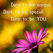 Dare To Be You Art Print