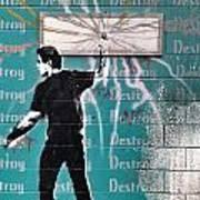 Destroy My Walls Art Print