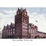 Detroit - Union Depot - Fort Street - 1907 Art Print