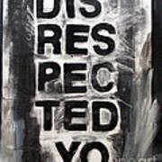 Disrespected Yo Art Print by Linda Woods