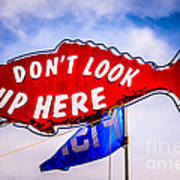 Don't Look Up Here Crab Cooker Sign Photo Art Print