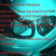 Don't Wear A Helmet Art Print