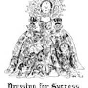 Dressing For Success 1558-1603 Art Print