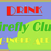Drink Firefly Club Ginger Ale Art Print