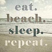 Eat. Beach. Sleep. Repeat. Beach Typography Art Print