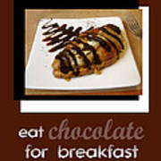 Eat Chocolate For Breakfast Art Print