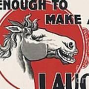 Enough To Make A Horse Laugh Art Print