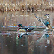 Everybody Deserves Somebody Art Print