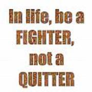 Fighter Life Widom Quote Words Script Signature   Art  Navinjoshi  Artist Created Images Textures Pa Art Print