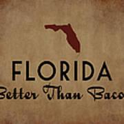Florida Better Than Bacon Art Print