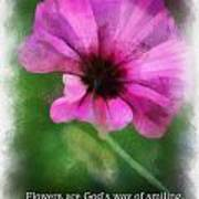 Flowers Are Gods Way 01 Art Print