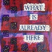 Follow What Is Already Here Art Print by Gillian Pearce