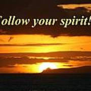 Follow Your Spirit Art Print