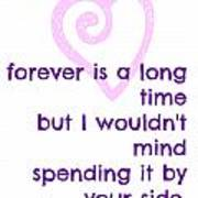 Forever Is A Long Time Art Print