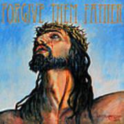 Forgive Them Father Art Print