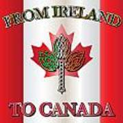 From Ireland To Canada Art Print