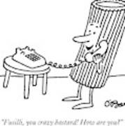 Fusilli, You Crazy Bastard! How Are You? Art Print by Charles Barsotti