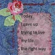 Gave Up Living Right Way - 2 Art Print