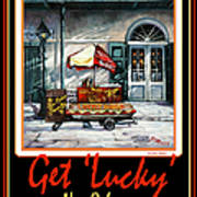 Get ' Lucky ' -  New Orleans Art Print