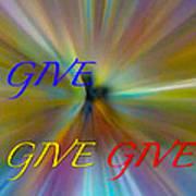 Give Give Give Art Print