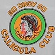 Go Caligula Go Art Print