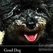 Good Dog . Affiche Art Print
