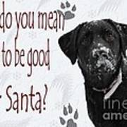 Good For Santa Art Print by Cathy  Beharriell