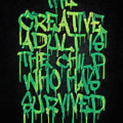 Graffiti Tag Typography The Creative Adult Is The Child Who Has Survived  Art Print