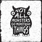 Hand Drawn Monster Quote, Typography Art Print