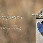Happiness Comes From Loving Art Print