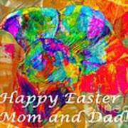 Happy Easter Mom And Dad Art Print